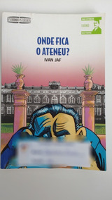 Onde Fica O Ateneu? - Ivan Jaf