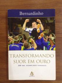 Livro: Transformando Suor Em Ouro - Bernardinho