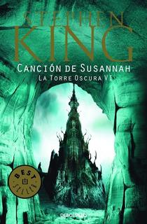 Canción De Susannah / Torre Oscura 6 - King Stephen