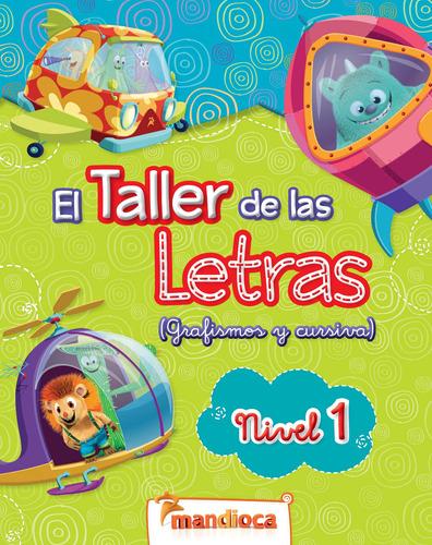 El Taller De Las Letras Nivel 1 - Editorial Mandioca