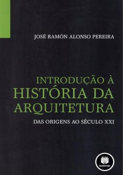 Introducao A Historia Da Arquitetura - Das Origens Ao Secu