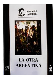 La Otra Argentina - Leonardo Castellani