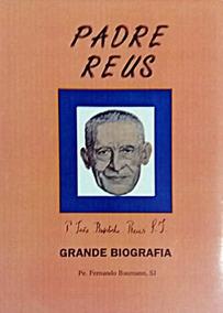 Livro Padre Reus - Grande Biografia