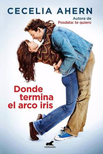 Imagen 1 de 4 de  Donde Termina El Arco Iris - Cecelia Ahern - Ed. Vergara