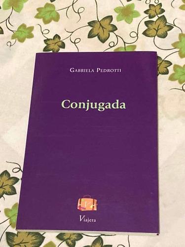 Libro Conjugada Gabriela Pedrotti Viajera Editorial