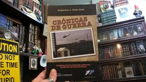 Crónicas De Guerra. De Alejandro Betts Goss, Nuevo Impecable