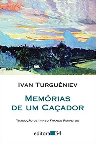 Memórias De Um Caçador - Ivan Turguêniev