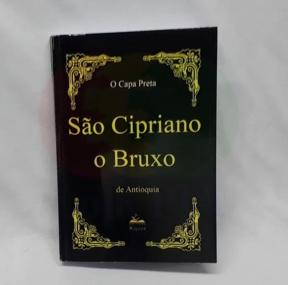 Livro De São Cipriano Capa Preta, O Bruxo De Antioquia