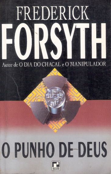 O Punho De Deus, Frederick Forsyth