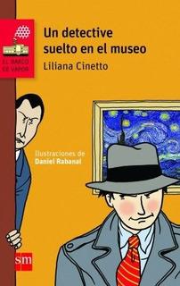 Un Detective Suelto En El Museo - Liliana Cinetto
