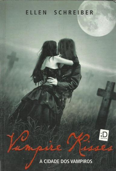 Vampire Kisses - A Cidade Dos Vampiros, Ellen Schreiber