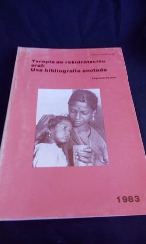 Terapia De Rehidratacion Oral: Una Bibliografia Anotada. Oms