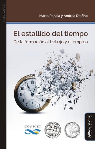 El Estallido Del Tiempo. De La Formación Al Trabajo...
