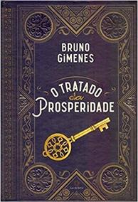 O Tratado Da Prosperidade - Novo - 2018 - Bruno J. Gimenes