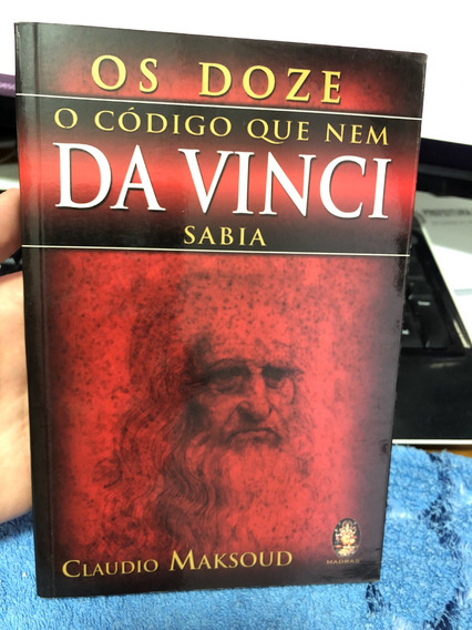 Os Doze O Código Que Nem Da Vinci Sabia Claudio Maksoud