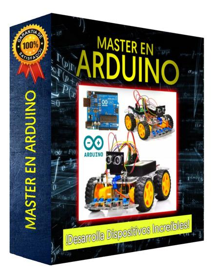 Master En Arduino - Desarrolla Dispositivos Increíbles
