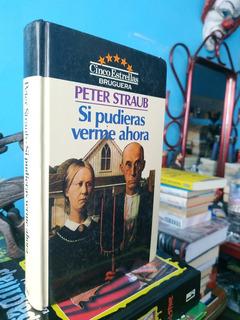 Si Pudieras Verme Ahora Peter Straub Sellos En Cantos