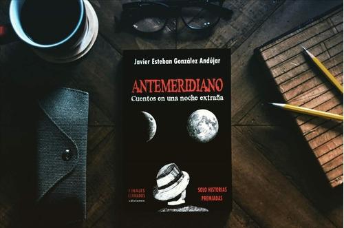 Antemeridiano - Cuentos Fantásticos - Finales Cerrados Edic.