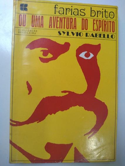 Livro Farias Brito Ou Uma Aventura Do Espirito Sylvio Rabell