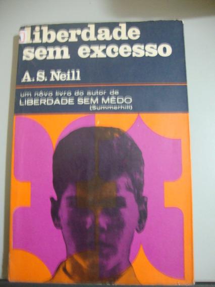 Livro - Liberdade Sem Excesso - A. S. Neill