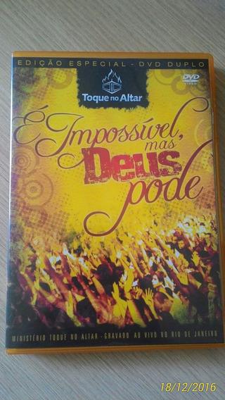 Dvd Toque No Altar - É Impossível Mas Deus Pode
