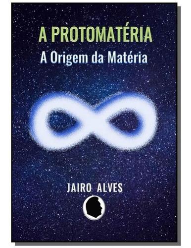 A Protomatéria