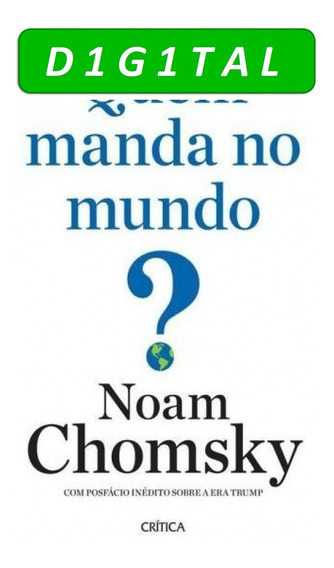 Quem Manda No Mundo? - Noam Chomsky