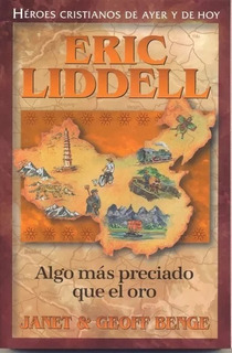 Héroes Cristianos De Ayer Y Hoy: Eric Liddell