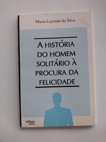 Livro - A História Do Homem Solitário À Procura Da Felicidad