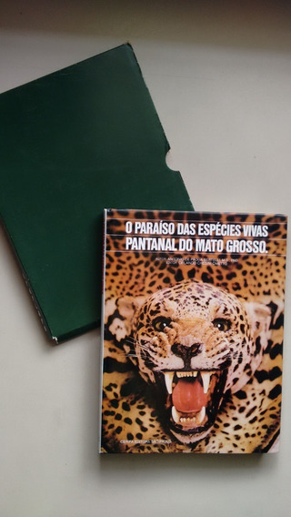 Livro Paraíso Das Especies Vivas Pantanal Mato Grosso I462