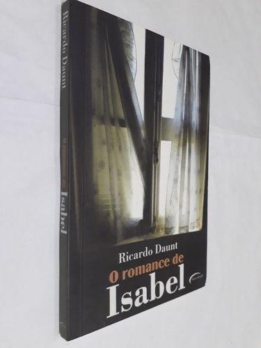 Livro O Romance De Isabel Ricardo Daunt