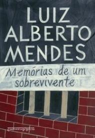 Livro Memórias De Um Sobrevivente Mendes,luiz Alberto