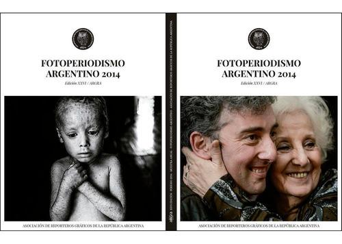 Anuario 2014 - Argra - Fotoperiodismo Argentino