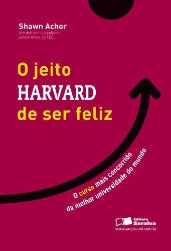 Livro O Jeito Harvard De Ser Feliz - Novo