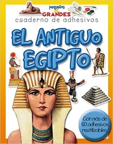 El Antiguo Egipto . Cuadernos De Adhesivos
