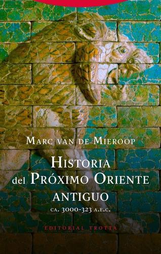 Historia Del Oriente Proximo Antiguo - Van De Mieroop, Marc