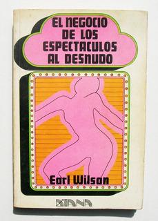 Earl Wilson El Negocio De Los Espectaculos Al Desnudo Libro