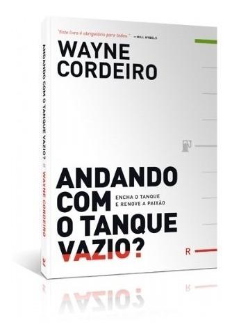 Andando Com O Tanque Vazio Livro Wayne Cordeiro