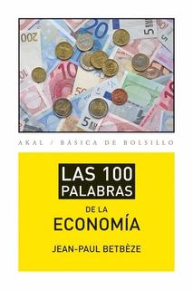 Las 100 Palabras De La Economía / Jean-paul Betbeze