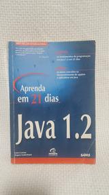 Livro Java 1.2 Aprenda Em 21 Dias Editora Campus