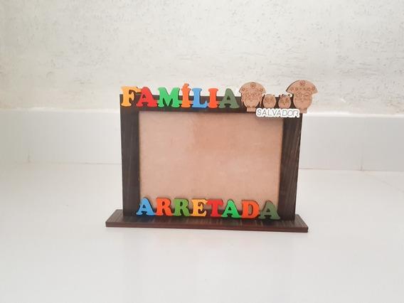 Porta Retrato Em Mdf - Família Arretada - Foto 10x15 Cm