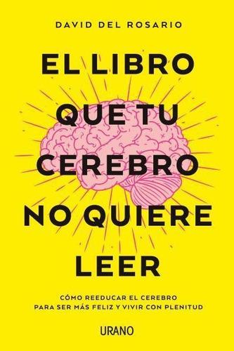 Imagen 1 de 2 de Libro El Libro Que Tu Cerebro No Quiere Leer