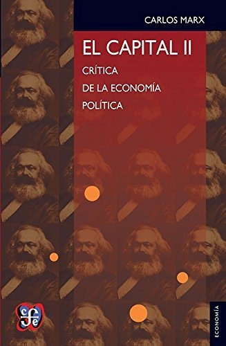 El Capital: Critica De La Economia Politica, Ii (edicion