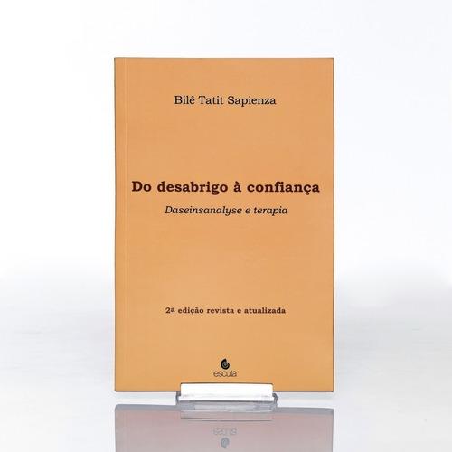 Imagem 1 de 5 de Livro Do Desabrigo À Confiança: Daseinsanalyse E Terapia