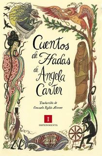 Cuentos De Hadas, Angela Carter, Impedimenta