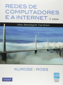 Redes De Computadores E A Internet - Kurose - 5ª Edição