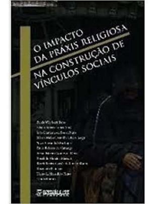 O Impacto De Praxis Religiosa Na Construcao De Vinculos Soci