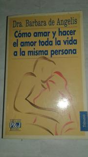 Cómo Amar Y Hacer El Amor Toda La Vida A La Misma Persona