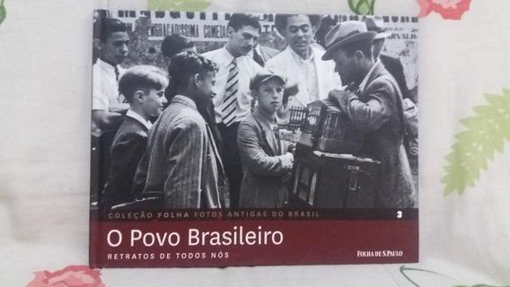 O Povo Brasileiro Coleção Folha Fotos Antigas Do Brasil N.3
