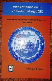 San Isidro: Consumo Suntuario Y Arqueología Familia Alfaro